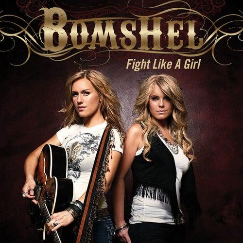 Fight Like A Girl by Bomshel