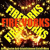 Fireworks! An Anti Establishment Tribute to Guy Fawkes de Various Artists