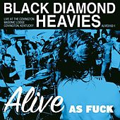 Alive As Fuck by Black Diamond Heavies