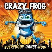 Everybody Dance Now by Crazy Frog