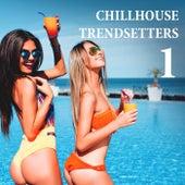 Chillhouse Trendsetters, Vol. 1 fra Various Artists