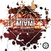 Milk & Sugar Miami Sessions 2017 by Various Artists