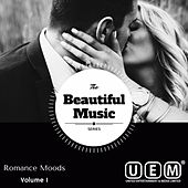 The Greatest Love and Romantic Songs for Private Moments - Romance Moods Vol. 1 by Various Artists