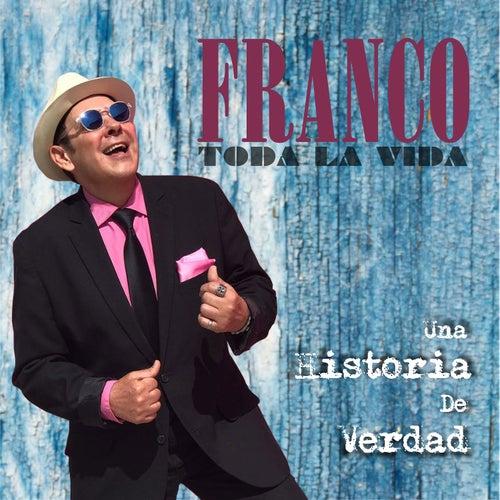Una Historia de Verdad by Franco