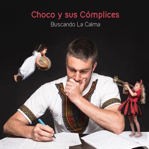 Buscando La Calma by Choco Y Sus Cómplices