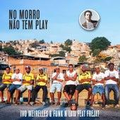 No Morro Não Tem Play de Ivo Meirelles