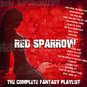 Red Sparrow - The Complete Fantasy Playlist by Various Artists