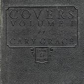 Covers, Vol. 1 by Cary Grace