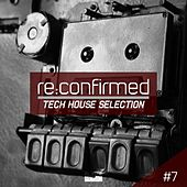 Re:Confirmed - Tech House Selection, Vol. 7 by Various Artists