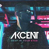 Deep in Your Eyes by Akcent