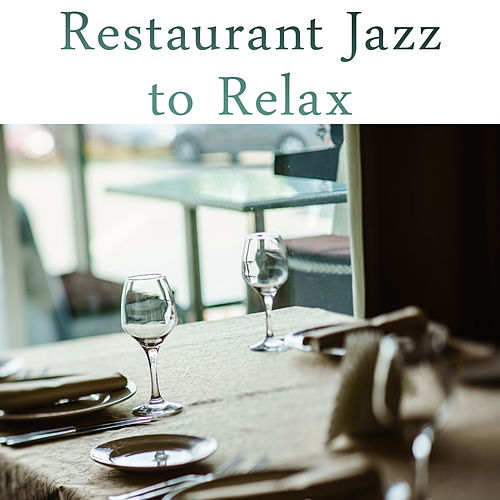 Restaurant Jazz to Relax by Piano Love Songs