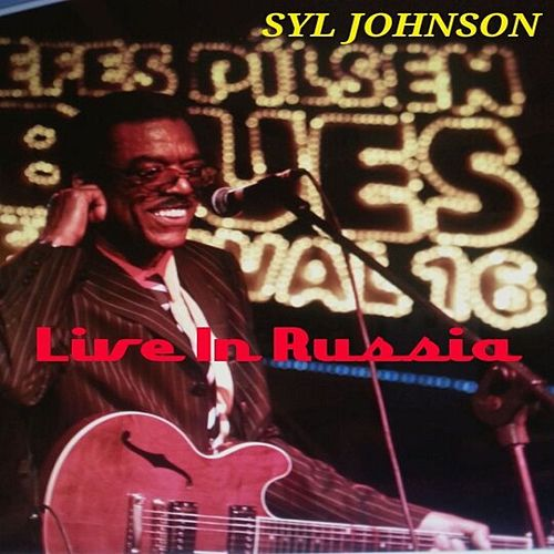 Live In Russia (Live) by Syl Johnson