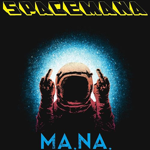 Spacemana by Mana