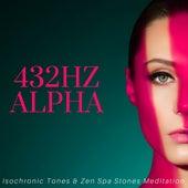 432HZ Alpha: Isochronic Tones & Zen Spa Stones Meditation by Serenity Spa: Music Relaxation