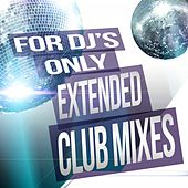 For Djs Only: Extended Club Mixes de Various Artists