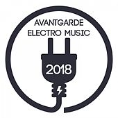 Avantgarde Electro Music 2018 by Various Artists