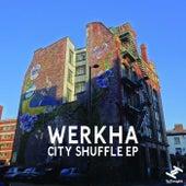 City Shuffle - EP by Werkha