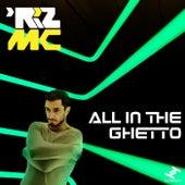 All in the Ghetto by Riz MC