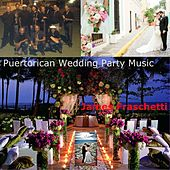Puertorican Wedding Party Music by James Fraschetti