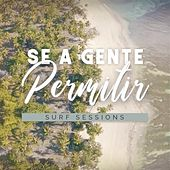 Se a Gente Permitir by Surf Sessions