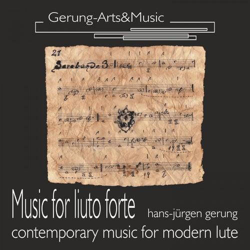 Musik für liuto forte (Zeitgenössische Musik für Laute) by Hans-Jürgen Gerung