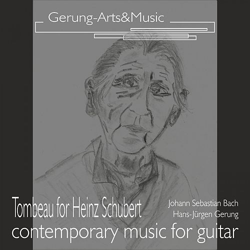 Tombeau für Heinz Schubert: Über vier Lautensätze von Johann Sebastian Bach by Hans-Jürgen Gerung