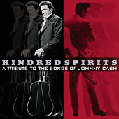 Kindred Spirits: Tribute To Songs Of Johnny Cash von Various Artists