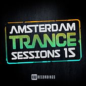 Amsterdam Trance Sessions, Vol. 15 - EP by Various Artists