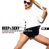 Deep & Sexy (A Unique Selection of Deep-House), Vol. 2 by Various Artists