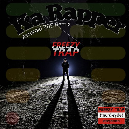 Ka Rapper (Asteroid 385 Remix) von Freezy Trap