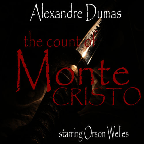 The Count of Monte Cristo by Orson Welles