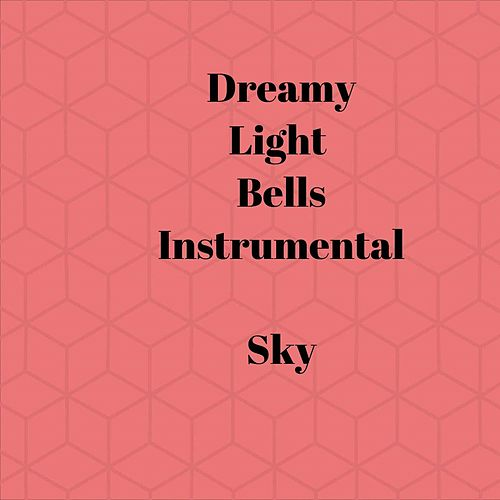 Dreamy Light Bells Instrumental by Sky