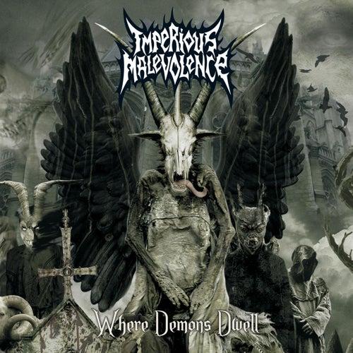 Where Demons Dwell de Imperious Malevolence