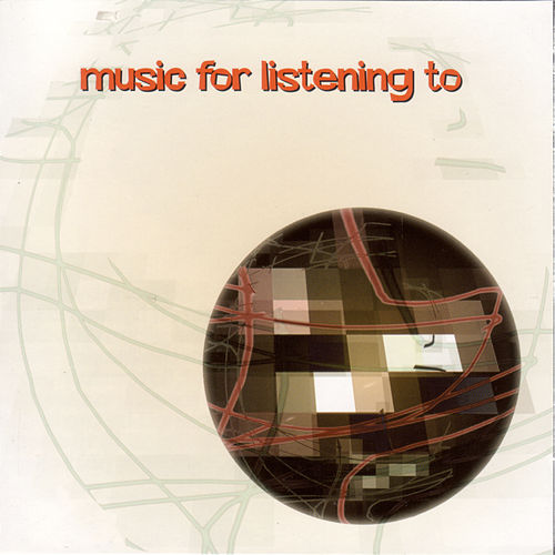 Music For Listening To by Various Artists