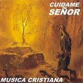 Cuidame Señor de Musica Cristiana