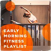 Early Morning Fitness Playlist by Various Artists