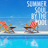 Summer Soul By The Pool von Various Artists