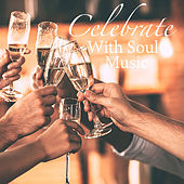 Celebrate With Soul Music von Various Artists