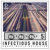 Infectious House, Vol. 5 von Various Artists