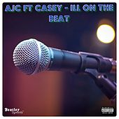 Ill on the Beat by Ajc