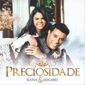 Preciosidade by Katia e Edgard