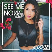 See Me Now by Michie