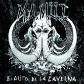 El Grito de la Caverna by M.A.M.Ü.T.