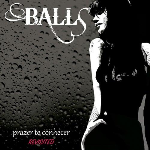 Prazer Te Conhecer: Revisited by Banda BALLS