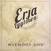 Without You by Erja Lyytinen