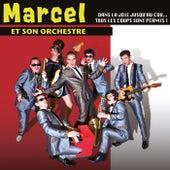 Dans la joie jusqu'au cou... Tous les coups sont permis ! von Marcel et son Orchestre
