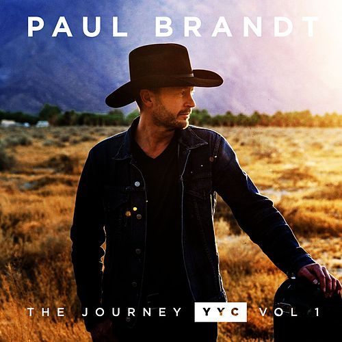 The Journey YYC: Vol.1 - EP by Paul Brandt