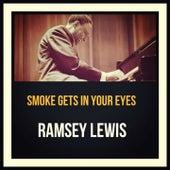 Smoke Gets in Your Eyes von Ramsey Lewis