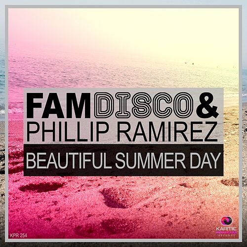 Beautiful Summer Day by Phillip Ramirez FAM Disco