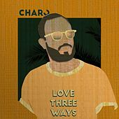 Love Three Ways de Charo
